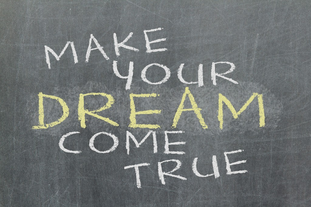 Make Your Dream Come True - Motivational Slogan Handwritten