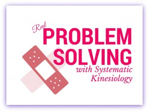 Problem solving with Systematic Kinesiology